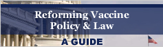 Reforming Vaccine Policy & Law: A Guide